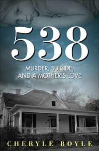 538: Murder, Suicide, and a Mother's Love - Book Cover