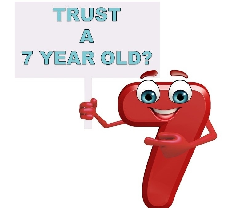 How Much Should You Trust a 7 Year Old?,