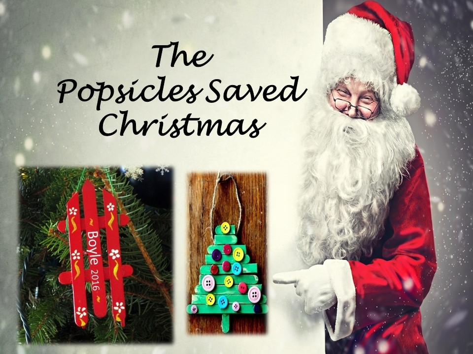 The Popsicles Saved Christmas,